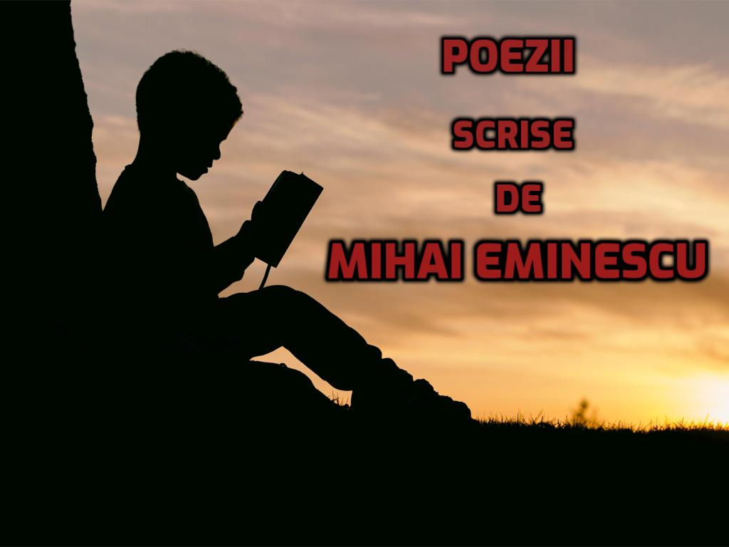 Cele mai Cunoscute poezii ale lui Mihai Eminescu  👩🏼🎓